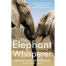 Elephant Whisperer by Lawrence Anthony